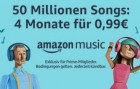4 Monate Amazon Music Unlimited für 0,99 EUR