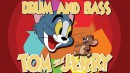 Drum & Bass Tom & Jerry