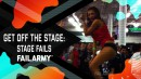 Get off the Stage: Stage Fails