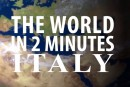The World in 2 Minutes: Italy