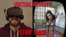 Virtual Reality - Strip Tease