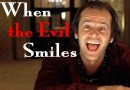 When the Evil Smiles